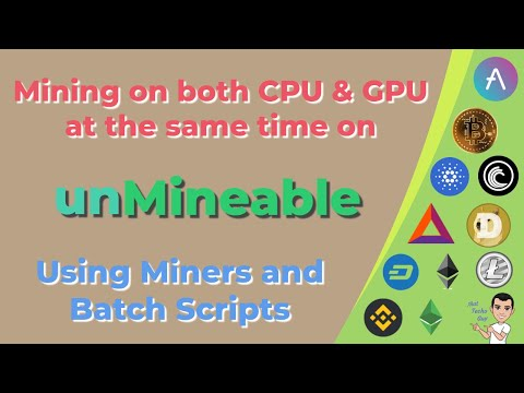 Unmineable | Mine Using Your CPU And GPU At The Same Time Using Batch Scripts
