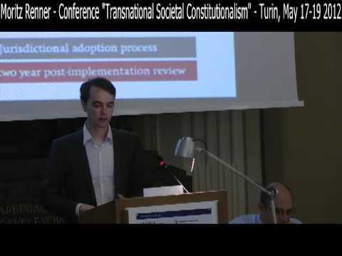 "07 - Moritz Renner - ""Transnational Societal Constitutionalism"" - Turin, May 17-19 2012"