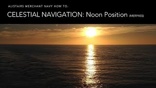 How To Fix your Position at Noon from the Sun (Meridian Passage)