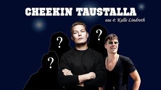 Cheekin taustalla, osa 4: Kalle Lindroth