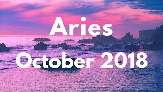 ARIES OCTOBER 2018 - YOU WILL SEE THE PAY DAY PART 1