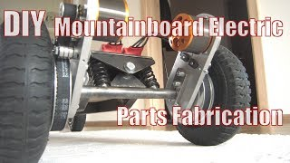 DIY Mountainboar Electric - Pt 2 Drive Assembly, Parts Fabrication