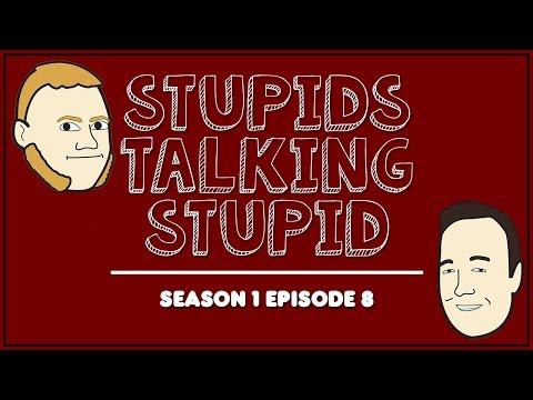Stupids Talking Stupid - S1E8 - Indonesian Fallen Angel, Illegal $2 Bills, and Movie Time in School