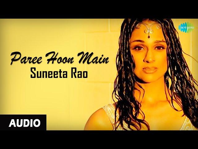 Paree Hoon Main | Suneeta Rao | Leslie Lewis | Audio