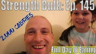 2,000 Calories Full Day of Eating | Vlog | Strength Bulk Ep. 145
