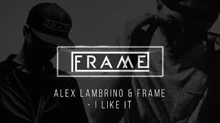 Alex Lambrino & FRAME - I Like It (Original Mix)