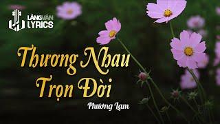 Thương Nhau Trọn Đời - Phương Lam