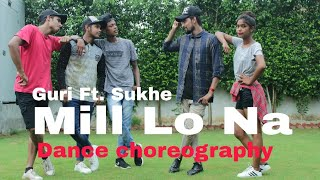 Mill Lo Na / Guri Ft Sukhe// Dance choreography by nMr M (Mohit)