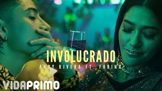Смотреть клип Andy Rivera - Involucrado Ft. Farina