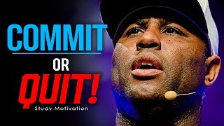 COMMIT OR QUIT! - BEST STUDY MOTIVATION - Eric Thomas Motivation
