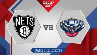 Brooklyn Nets vs. New Orleans Pelicans - December 27, 2017