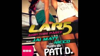 L.A.R.5 feat. Jai Matt & NICCO - Jump This Party (Club Mix)
