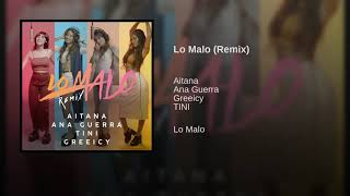 Aitana, Ana Guerra, Greeicy, TINI - Lo Malo (Remix)