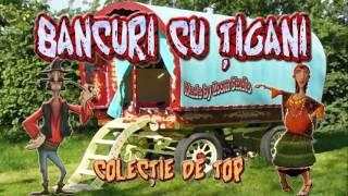BANCURI CU TIGANI - COLECTIE DE TOP 2016