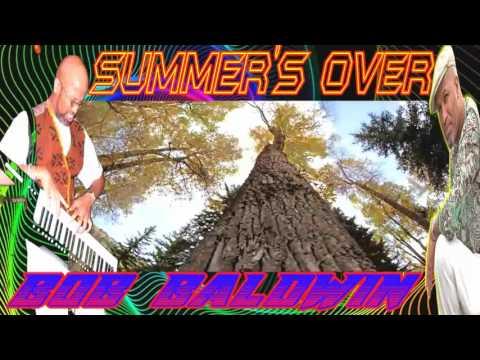 BOB BALDWIN (SUMMER'S OVER) BY JAZZKAT GROOVES