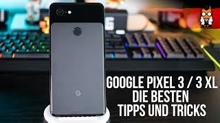 Google Pixel 3 & Pixel 3 XL - Die besten Tipps und Tricks - Android 9 Pie [Deutsch/German]
