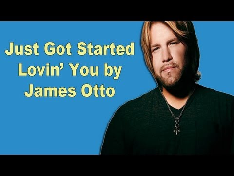 James Otto - Just Got Started Lovin' You (Lyric Video)