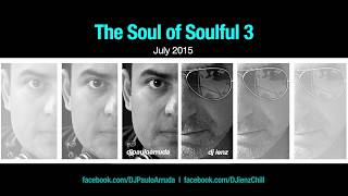 The Soul of Soulful 3 DJ by Paulo Arruda & DJ ienz
