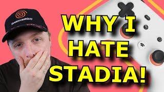 Why I REALLY Hate Google Stadia!