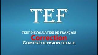 【TEF blanc 2017-2018】 Correction de la compréhension orale du TEF