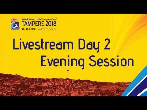 IAAF World Under 20 - Tampere Livestream Day 2 Evening Sess…