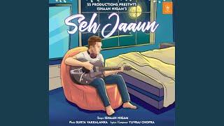 Seh Jaaun (Ishaan Nigam) Mp3 Song Download