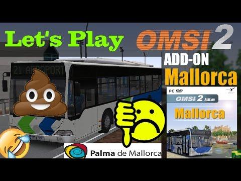 OMSI 2 [60 FPS] - PALMA DE MALLORCA 💩 - Der SHIT kennt keine Grenzen - Let's Play Omsi 2 [#288]