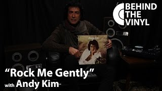 "Behind The Vinyl: ""Rock Me Gently"" with Andy Kim"