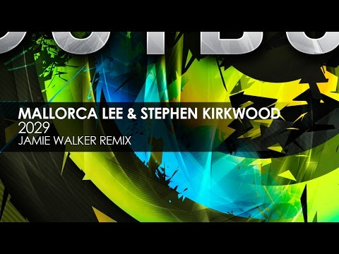 Mallorca Lee & Stephen Kirkwood - 2029 (Jamie Walker Remix)