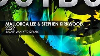 Mallorca Lee & Stephen Kirkwood - 2029 (Jamie Walker Remix)