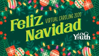 Feliz Navidad | LCM Youth Virtual Caroling 2020 | 2020年马来西亚信义会青少年虚拟报佳音