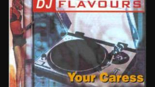 DJ Flavours - Your Caress (All I Need) (Open Arms Remix)