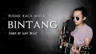 BINTANG BUDAK KACAMATA (COVER) BY Ojay besut