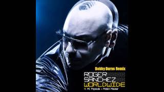 Roger Sanchez feat. MC Flipside & Mobin Master - Worldwide (Bobby Burns Remix)