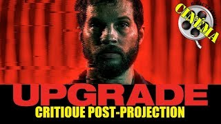 UPGRADE - CRITIQUE POST-PROJECTION streaming