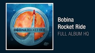 Bobina - Rocket Ride [2011] (FULL ALBUM HQ)