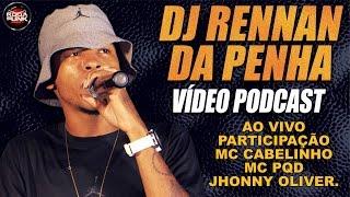 PODCAST DJ Rennan da Penha Feat MC S Cabelinho PQD e Jhonny Oliver