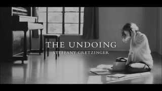 The Undoing Steffany Gretzinger - Morning Song