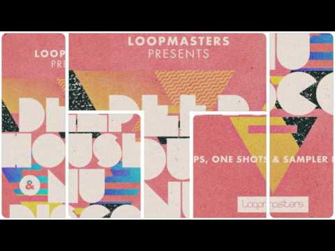 Deep House & Nu Disco - Deep House Samples & Loops - By Loopmasters