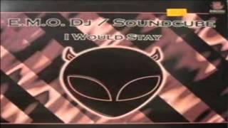 Dj Emo - SoundCube - I Would Stay (Hardcore Transicion Central)