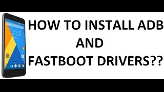 [HOW-TO] INSTALL ADB AND FASTBOOT DRIVERS | D Tech Terminal