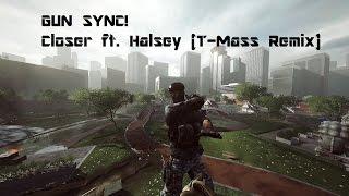 GUN SYNC! - Closer ft. Halsey (T-Mass Remix) - Battlefield 4