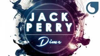 Jack Perry - Dime (Radio Edit)