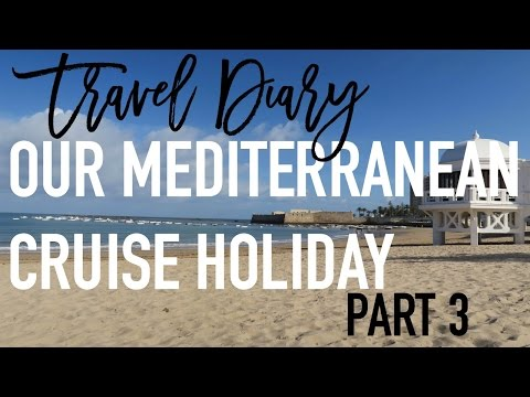 Travel Diary | Our Mediterranean Cruise Holiday | Part 3