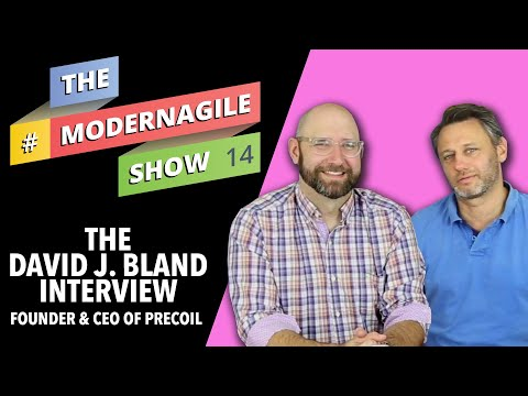 #ModernAgileShow 14 | Interview with David J Bland, Founder & CEO, Precoil