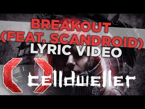 Celldweller  Breakout feat Scandroid  Lyric
