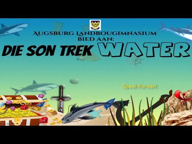 Die Son Trek Water - Augsburg Landbougimnasium Skoolkonsert