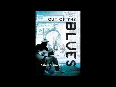 Brian Kramer: Out of the Blues Interview.