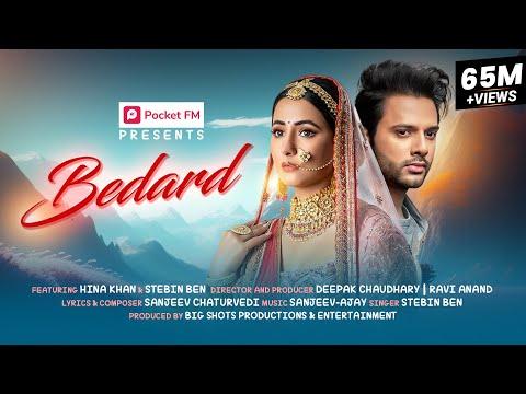 Bedard (Official Video) | Hina Khan | Stebin Ben | Sanjeev-Ajay | Pocket FM