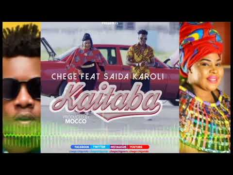 Chege feat.Saida Karoli - Kaitaba [Official Audio]